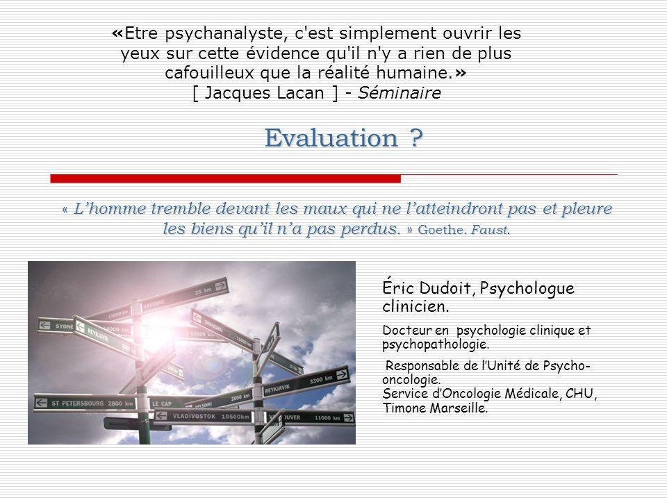 «Etre psychanalyste, c est simplement ouvrir les yeux sur cette évidence qu il n y a rien de plus cafouilleux que la réalité humaine.» [ Jacques Lacan ] - Séminaire